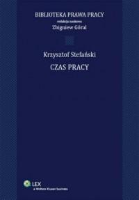 Czas pracy. Seria: Biblioteka Prawa Pracy - okładka książki