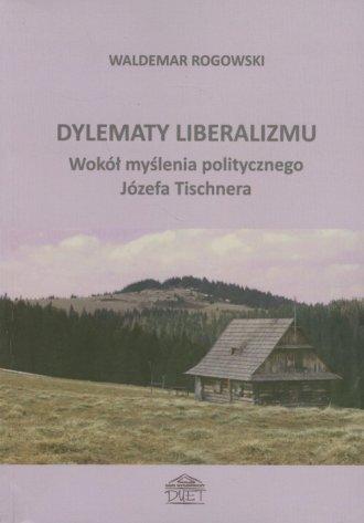Dylematy liberalizmu. Wokół myślenia - okładka książki