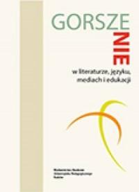 Gorszenie w literaturze, języku, mediach i edukacji - okładka książki