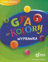 Gra w kolory 3. Klasa 3. Szkoła podstawowa. Wyprawka - okładka podręcznika