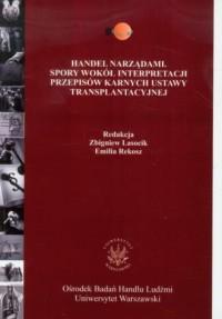 Handel narządami. Spory wokół interpretacji - okładka książki