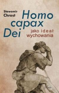 Homo capax Dei jako ideał wychowania - okładka książki