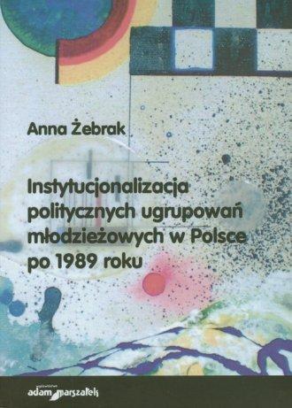 Instytucjonalizacja politycznych - okładka książki