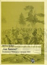 Las śmierci. Działania w Wilderness - okładka książki