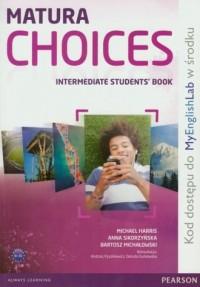 Matura Choices. Intermadiate Students book + MyEnglishLab. Język angielski. Szkoła ponadgimnazjalna - okładka podręcznika