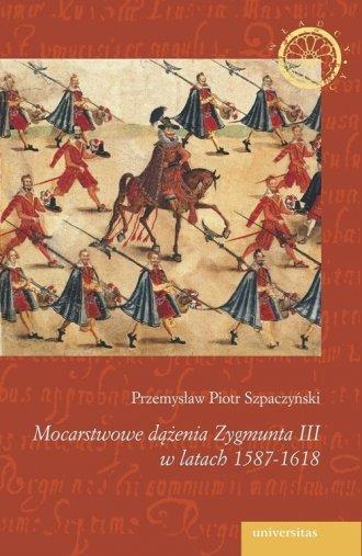 Mocarstwowe dążenia Zygmunta III - okładka książki