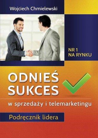 Odnieś sukces w sprzedaży i telemarketingu - okładka książki