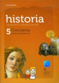 Opowiem Ci ciekawą historię. Historia. Klasa 5. Szkoła podstawowa. Ćwiczenia - okładka podręcznika