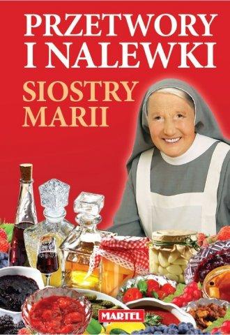 Przetwory i nalewki siostry Marii - okładka książki