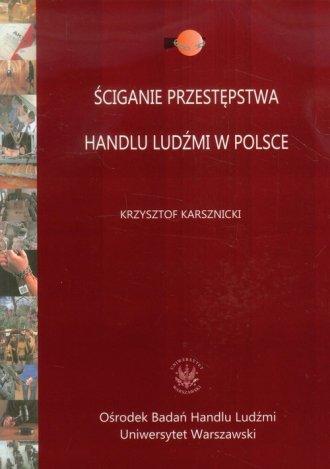 Ściganie przestępstwa handlu ludźmi - okładka książki
