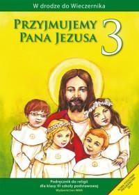 W drodze do Wieczernika. Przyjmujemy Pana Jezusa. Klasa 3. Szkoła podstawowa. Podręcznik - okładka podręcznika