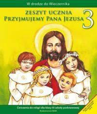 W drodze do Wieczernika. Przyjmujemy Pana Jezusa. Klasa 3. Szkoła podstawowa. Zeszyt ucznia - okładka podręcznika