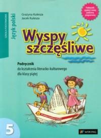 Wyspy szczęśliwe. Język polski. Klasa 5. Szkoła podstawowa. Podręcznik do kształcenia literacko-kulturowego - okładka podręcznika