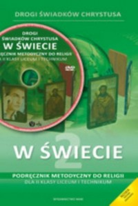 Drogi świadków Chrystusa. W świecie. Religia. Szkoła ponadgimnazjalna. Podręcznik metodyczny - okładka książki