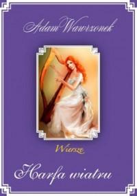 Harfa wiatru. Wiersze - okładka książki