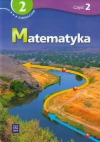 Matematyka. Klasa 2. Gimnazjum. Podręcznik z ćwiczeniami cz. 2 - okładka podręcznika