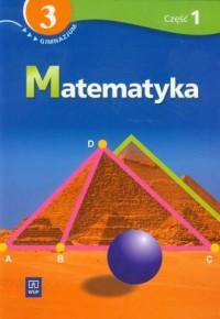 Matematyka. Klasa 3. Gimnazjum. Podręcznik z ćwiczeniami cz. 1 - okładka podręcznika