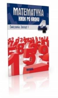 Matematyka krok po kroku. Klasa 4. Szkoła podstawowa. Ćwiczenia cz. 1 - okładka podręcznika