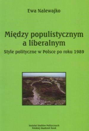 Między populistycznym a liberalnym. - okładka książki