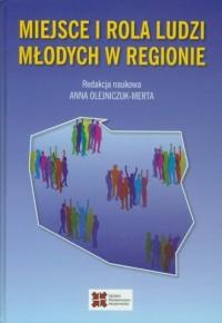 Miejsce i rola ludzi młodych w regionie - okładka książki
