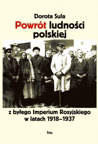 Powrót ludności polskiej z byłego - okładka książki