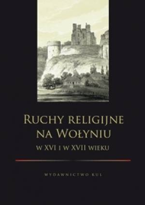 Ruchy religijne na Wołyniu w XVI - okładka książki