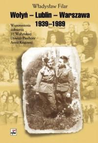 Wołyń - Lublin - Warszawa 1939-1989. - okładka książki