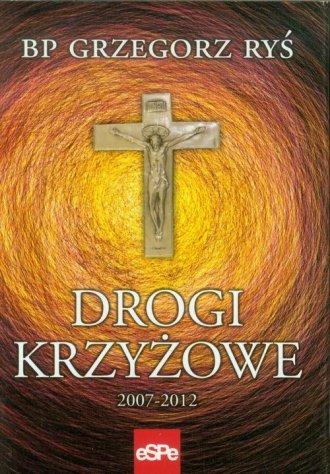 Drogi krzyżowe 2007-2012. PAKIET - okładka książki
