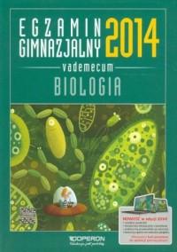 Egzamin gimnazjalny 2014. Biologia. Vademecum - okładka podręcznika