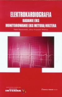 Elektrokardiografia. Badanie EKG. Monitorowanie EKG metodą Holtera - okładka książki