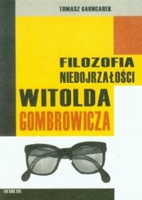Filozofia niedojrzałości Witolda Gombrowicza - okładka książki