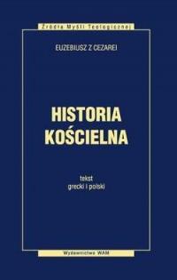 Historia kościelna. Seria: Źródła Myśli Teologicznej - okładka książki