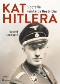 Kat Hitlera. Biografia Reinharda - okładka książki