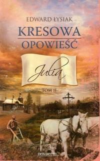 Kresowa opowieść. Tom 2. Julia - okładka książki