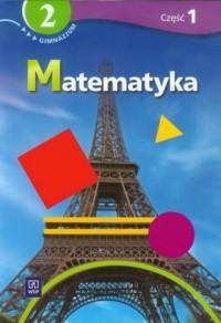 Matematyka. Klasa 2. Gimnazjum. Podręcznik z ćwiczeniami cz 1. - okładka podręcznika