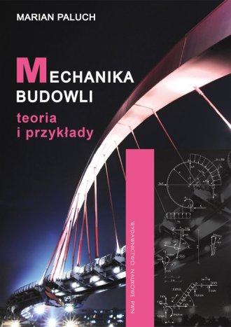 Mechanika budowli. Teoria i przykłady - okładka książki