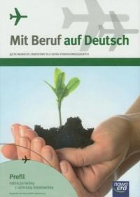 Mit Beruf auf Deutsch. Język niemiecki. Szkoła ponadgimnazjalna. Podręcznik. Profil rolniczo-leśny z ochroną środowiska - okładka podręcznika