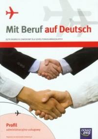Mit Beruf auf Deutsch. Język niemiecki zawodowy. Szkoła ponadgimnazjalna. Podręcznik z ćwiczeniami. Profil administracyjno - usługowy - okładka podręcznika