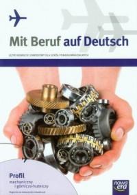 Mit Beruf auf Deutsch. Język niemiecki zawodowy. Szkoła ponadgimnazjalna. Podręcznik z ćwiczeniami. Profil mechaniczny i górniczno-hutniczy - okładka podręcznika