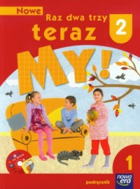 Nowe Raz dwa trzy teraz My. Klasa 2. Szkoła podstawowa cz. 1 (+ CD) - okładka podręcznika