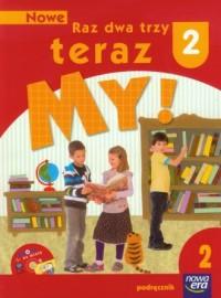 Nowe Raz dwa trzy teraz My. Klasa 2. Szkoła podstawowa. Podręcznik cz. 2 (+ CD) - okładka podręcznika