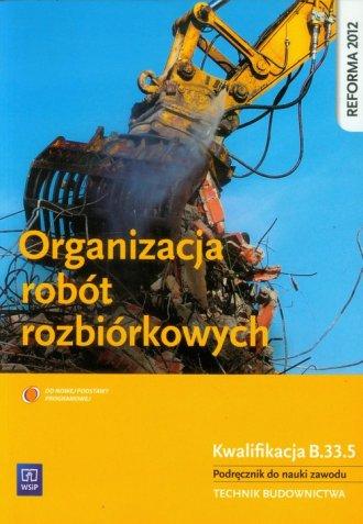 Organizacja robót rozbiórkowych. - okładka podręcznika