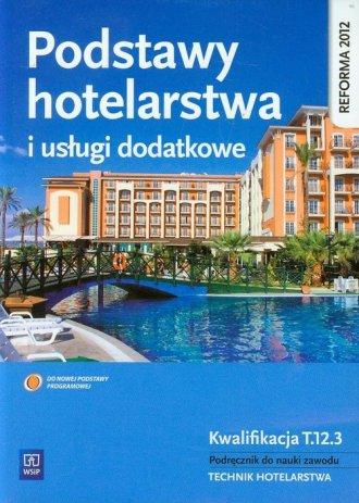 Podstawy hotelarstwa i usługi dodatkowe. - okładka podręcznika