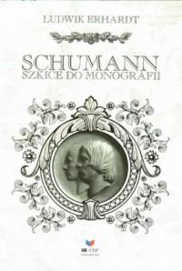 Schumann. Szkice do monografii - okładka książki