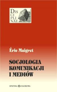 Socjologia komunikacji i mediów. - okładka książki