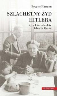 Szlachetny Żyd Hitlera. Życie lekarza - okładka książki