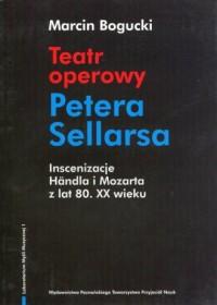 Teatr operowy Petera Sellarsa. Inscenizacje Handla i Mozarta z lat 80. XX wieku - okładka książki