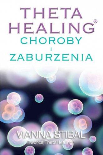 Theta Healing. Choroby i zaburzenia - okładka książki