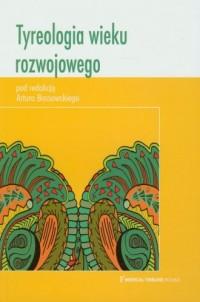 Tyreologia wieku rozwojowego - okładka książki