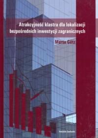 Atrakcyjność klastra dla lokalizacji bezpośrednich inwestycji zagranicznych - okładka książki